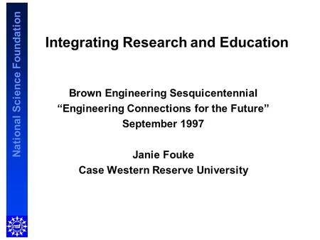 "National Science Foundation Integrating Research and Education Brown Engineering Sesquicentennial ""Engineering Connections for the Future"" September 1997."