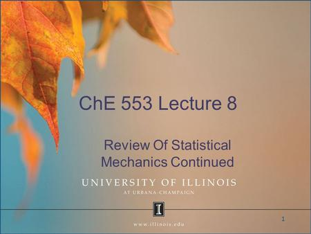 ChE 553 Lecture 8 Review Of Statistical Mechanics Continued 1.