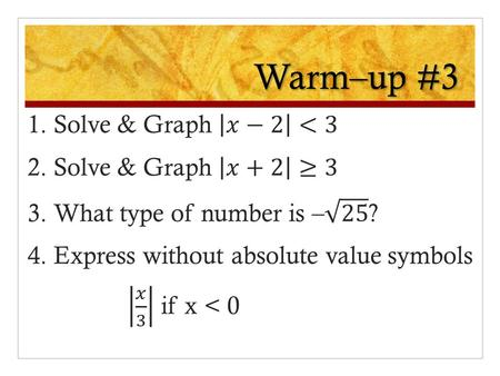 Warm–up #3. Warm–up #3 Solutions –1 5 Warm–up #3 Solutions –5 1.