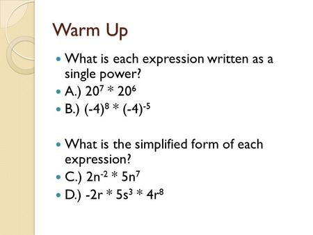 Warm Up What is each expression written as a single power?