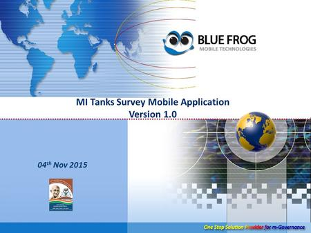 MI Tanks Survey Mobile Application Version 1.0 04 th Nov 2015.