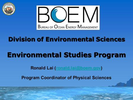 Division of Environmental Sciences Environmental Studies Program Ronald Lai Program Coordinator of Physical Sciences.