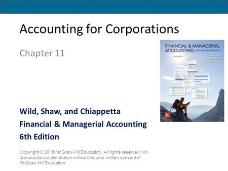Accounting for Corporations Chapter 11 Copyright © 2016 McGraw-Hill Education. All rights reserved. No reproduction or distribution without the prior written.