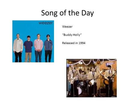 "Song of the Day Weezer ""Buddy Holly"" Released in 1994."
