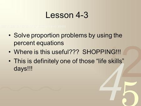 Lesson 4-3 Solve proportion problems by using the percent equations