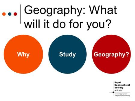 Geography: What will it do for you? WhyStudyGeography?