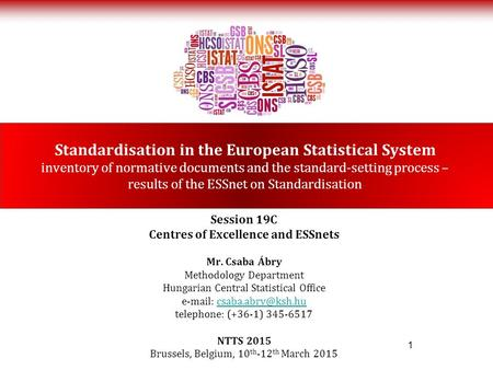 Standardisation in the European Statistical System inventory of normative documents and the standard-setting process – results of the ESSnet on Standardisation.