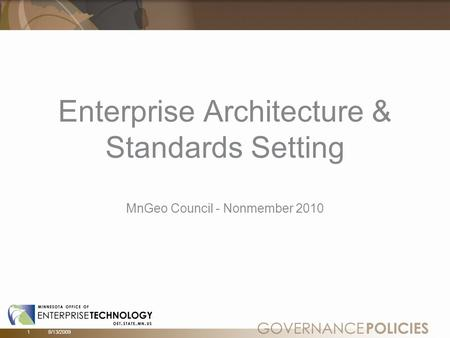18/13/2009 Enterprise Architecture & Standards Setting MnGeo Council - Nonmember 2010.