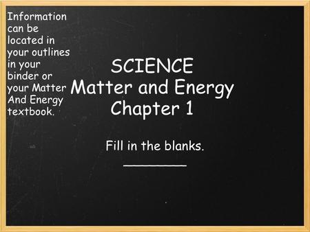 SCIENCE Matter and Energy Chapter 1