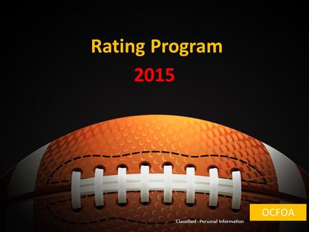 Your Logo Rating Program 2015 Classified - Personal Information OCFOA.