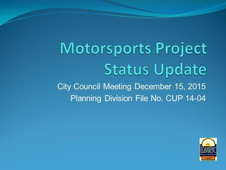 City Council Meeting December 15, 2015 Planning Division File No. CUP 14-04.