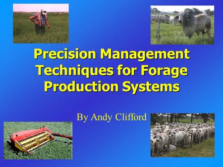 Precision Management Techniques for Forage Production Systems By Andy Clifford.