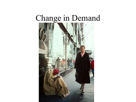 Change in Demand. a) Normal Goods Goods for which demand increases as income increases.