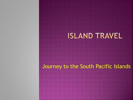 Journey to the South Pacific Islands.  Palau Islands  Solomon Islands  Samoa Islands  Society Islands  Indonesia  Philippines Over 100 different.