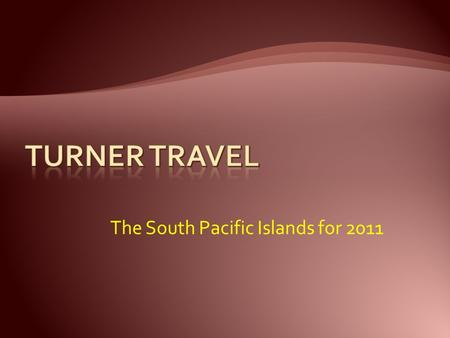 The South Pacific Islands for 2011.  Palau Islands  Solomon Islands  Samoa Islands  Society Islands  Indonesia  Philippines Over 100 different islands.