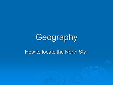 How to locate the North Star