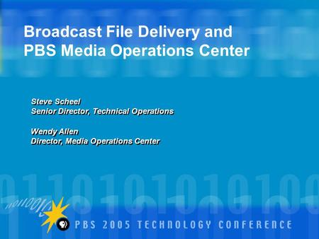 Broadcast File Delivery and PBS Media Operations Center