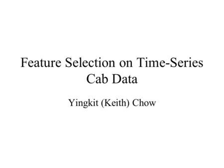 Feature Selection on Time-Series Cab Data