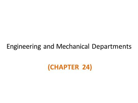 Engineering and Mechanical Departments (CHAPTER 24)