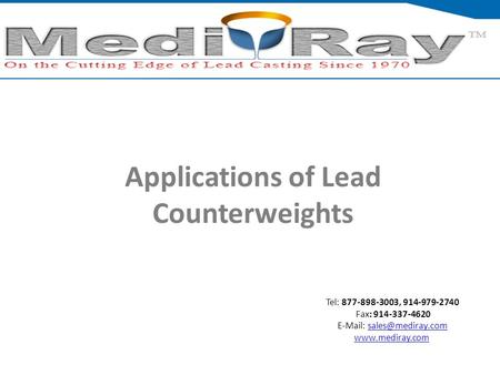 Tel: ​877-898-3003, ​914-979-2740 Fax: 914-337-4620    Applications of Lead Counterweights.