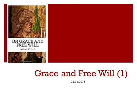Grace and Free Will (1) 28.11.2015. Biblical Background.