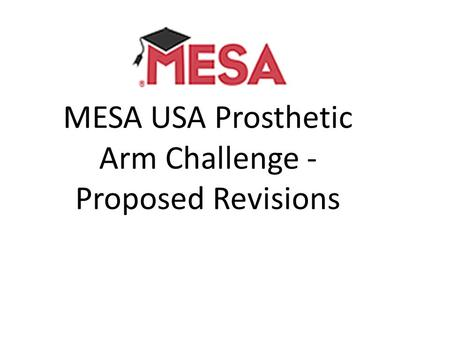 MESA USA Prosthetic Arm Challenge - Proposed Revisions.