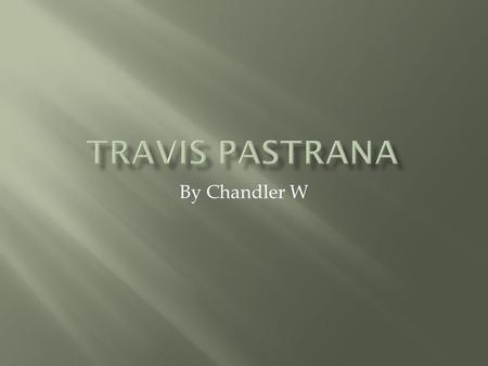 "By Chandler W. Travis Pastrana's birthday is 10/08/1983 and his height is 6'2"". He was homed schooled through high school and he graduated when he was."