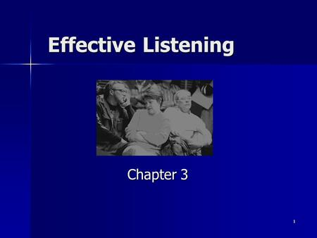 1 Effective Listening Chapter 3. 2 Why Listening is Important Listen & confirm a person's humanity, presence, & worth Listen & confirm a person's humanity,