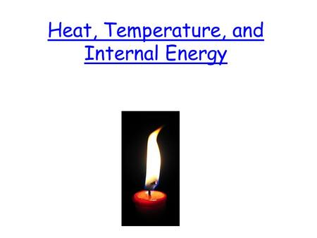 Heat, Temperature, and Internal Energy. Starter If a Fahrenheit thermometer registers a 10 degree temperature increase in air temperature, what increase.