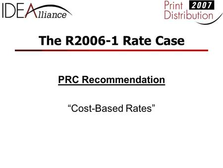 "The R2006-1 Rate Case PRC Recommendation ""Cost-Based Rates"""