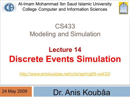 Dr. Anis Koubâa CS433 Modeling and Simulation