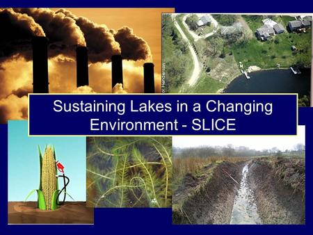 Sustaining Lakes in a Changing Environment - SLICE.