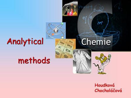 Analytical methods Houdková Chocholáčová. Analytical methods צ Absolute analytical methods (direct evaluation of the analytical signals with regard to.