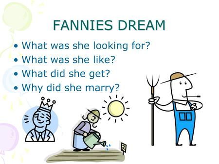 FANNIES DREAM What was she looking for? What was she like? What did she get? Why did she marry?