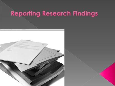 Reporting Research Findings. Learning to write findings well, especially the Results and Discussion section, sometimes called Findings or simply Results,