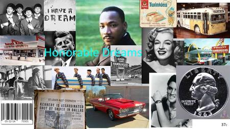 Honorable Dreams 05-12-14 75501 37 c. Top 10 Songs of 1963 1.Sugar Shack – Jimmy Gilmer and the Fireballs 2.Surfin' U.S.A – Beach Boys 3.The End of the.
