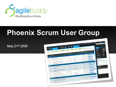 Phoenix Scrum User Group Simplifying Scrum Online May 21 st 2009.