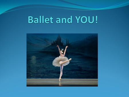 "Ballet and YOU! Ask: ""Who likes to dance?"""