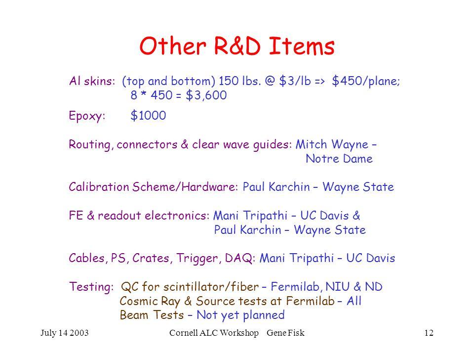 July 14 2003Cornell ALC Workshop Gene Fisk13 Incomplete R&D Cost Estimate