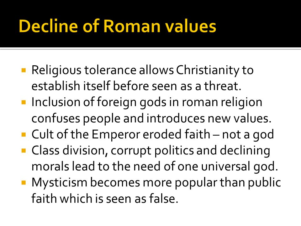  It declared itself a universal religion, excluding all others.