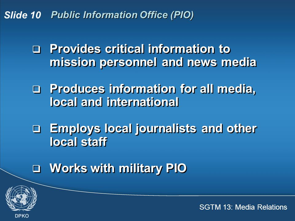 SGTM 13: Media Relations Slide 11 Guidelines  You need not talk to the media if you prefer  Be factual and positive  Speak with respect for local people  You need not talk to the media if you prefer  Be factual and positive  Speak with respect for local people