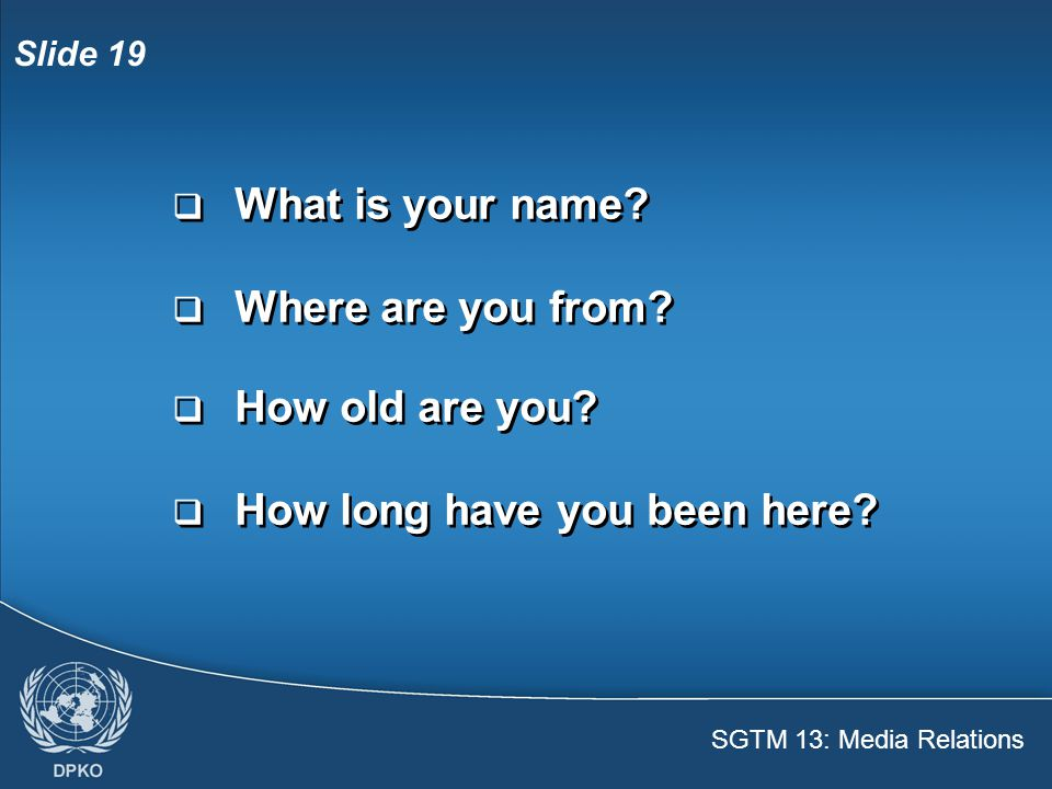 SGTM 13: Media Relations Slide 20  Why are you here.