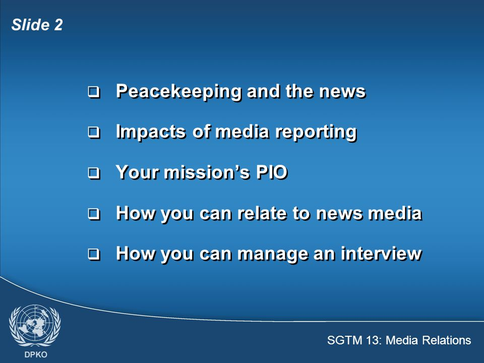 SGTM 13: Media Relations Slide 3  Giving the right kind of information to news media is a key to mission success