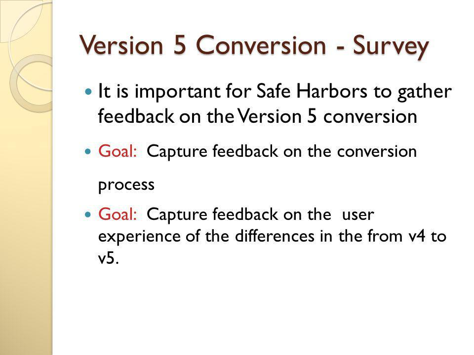 Version 5 Conversion - Survey Take the Survey!