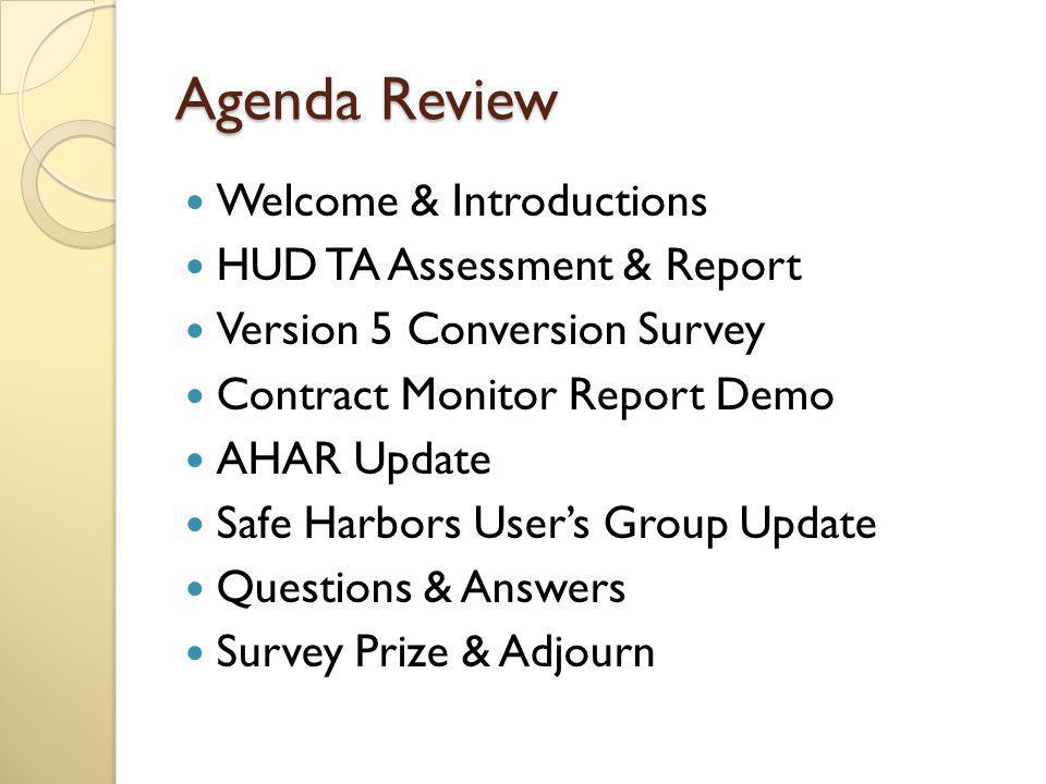 HUD TA Assessment & Report Consultants conducted an assessment of the Safe Harbors HMIS implementation ◦ July 2012 – February 2013 Assessment was provided through HUD Continuum of Care Technical Assistance