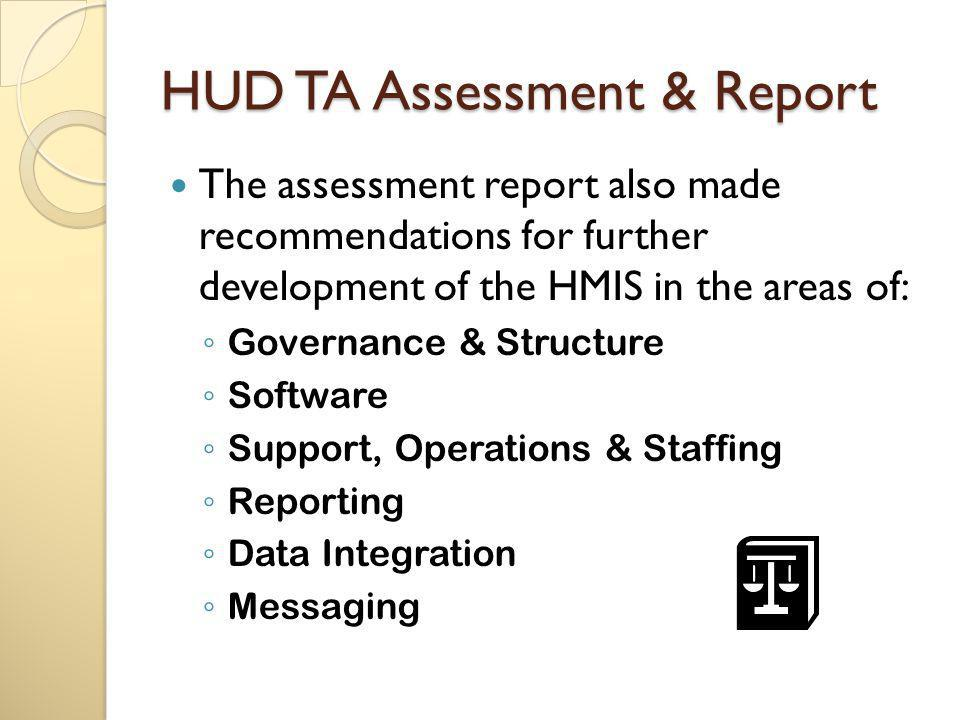 TA Report: Key Recommendations Update Clarify and unify the HMIS governance structure, creating a Steering Committee.