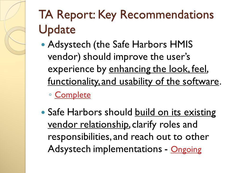TA Report: Key Recommendations Update Safe Harbors should continue improving customer service and should increase the depth of its training program and use new technologies to increase learning opportunities.