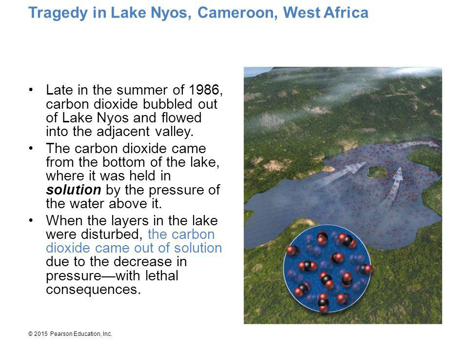 © 2015 Pearson Education, Inc.Lake Nyos is a water-filled volcanic crater.