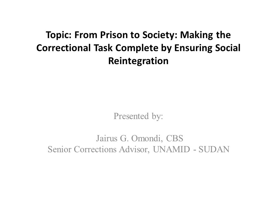 Introduction The paper intends to explain the core role of correctional systems through prisoner management; which involves processes of reception, classification, treatment and care as well as life support programming, in effective social reintegration of prisoners in the community.