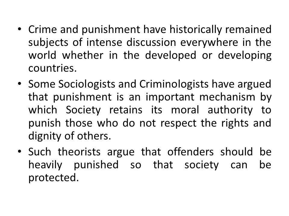 Other criminologists hold that offenders are victims of socio - economic and psychological forces in society and that society has a moral responsibility to make amends by treating offenders compassionately and with understanding in order to rehabilitate them.